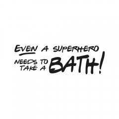Stempel even a superhero needs to take a bath!